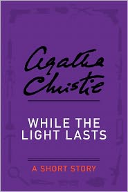 Agatha Christie - While the Light Lasts and Other Stories