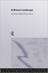 Grenville Astill, Prof Wendy Davies *Nfa*, Wendy Davies  Dr Grenville Astill - A Breton Landscape