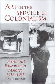 Art in the Service of Colonialism: Fren...