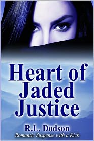 R. L. Dodson - Heart of Jaded Justice