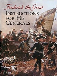 Gen. Thomas R. Phillips  Frederick the Great - Instructions for His Generals