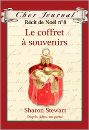 Sharon Stewart - Cher Journal Récit de Noël no. 8: Le coffret à souvenirs
