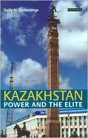 Kazakhstan: Power and the Elite