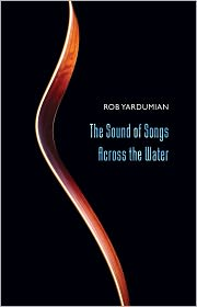 Rob Yardumian - The Sound of Songs Across the Water