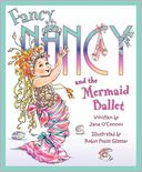 Fancy Nancy and the Mermaid Ballet (Fancy Nancy Series)
