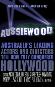 aussiewood: australia's leading actors and directors tell how they conquered hollywood