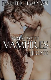 Jennifer Hampton - Walk With Vampires Episode 6: The Date