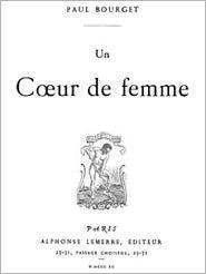 Paul Bourget - Un Coeur de femme (Illustrated)