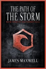 James Maxwell - The Path of the Storm (The Evermen Saga, Book Three)