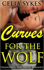 Celia Sykes - Curves for the Wolf (Paranormal BBW Erotic Romance)