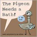 The Pigeon Needs a Bath! by Mo Willems: Book Cover