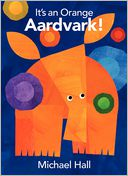 It's an Orange Aardvark! by Michael Hall: Book Cover