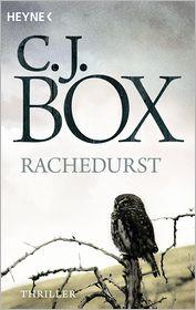 C.J. Box  Andreas Heckmann - Rachedurst