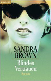 Wulf Bergner  Sandra Brown - Blindes Vertrauen