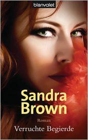 Uta Hege  Sandra Brown - Verruchte Begierde