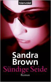 Sandra Brown  Christoph Göhler - Sündige Seide