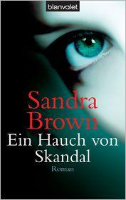Sandra Brown  Gabriela Prahm - Ein Hauch von Skandal
