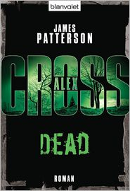 Leo Strohm  James Patterson - Dead - Alex Cross 13 -
