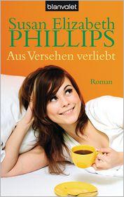 Susan Elizabeth Phillips  Elfriede Peschel - Aus Versehen verliebt