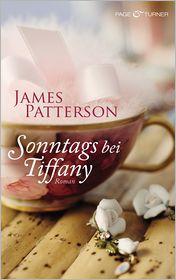 James Patterson  Helmut Splinter - Sonntags bei Tiffany