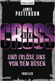 James Patterson  Edda Petri - Und erlöse uns von dem Bösen - Alex Cross 10 -