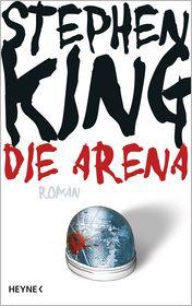 Wulf Bergner  Stephen King - Die Arena
