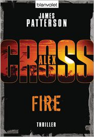 James Patterson  Helmut Splinter - Fire - Alex Cross 14 -