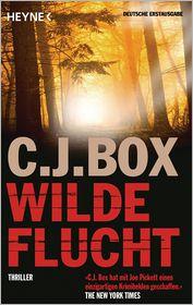 C.J. Box  Andreas Heckmann - Wilde Flucht