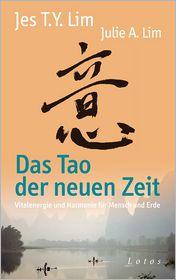 Jes Tyng-Yee Lim, Julie A. Lim  Daniela Schenker - Das Tao der neuen Zeit