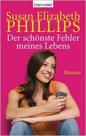 Susan Elizabeth Phillips  Elfriede Peschel - Der schönste Fehler meines Lebens
