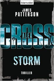 Leo Strohm  James Patterson - Storm - Alex Cross 16 -