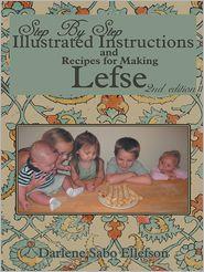 Darlene Sabo Ellefson - Step-by-Step Illustrated Instructions and Recipes for Making Lefse