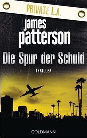 James Patterson, Maxine Paetro  Helmut Splinter - Die Spur der Schuld - Private L.A.