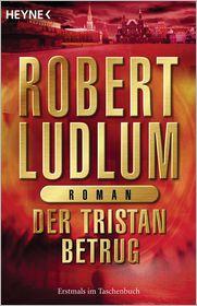 Wulf Bergner  Robert Ludlum - Der Tristan Betrug