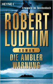 Wulf Bergner  Robert Ludlum - Die Ambler-Warnung