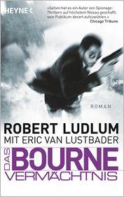 Wulf Bergner  Robert Ludlum - Das Bourne Vermächtnis
