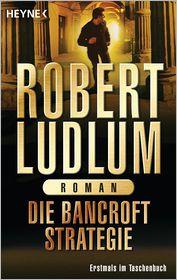 Wulf Bergner  Robert Ludlum - Die Bancroft Strategie