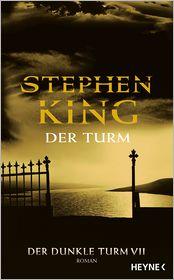 Wulf Bergner  Stephen King - Der Turm - Der Dunkle Turm VII
