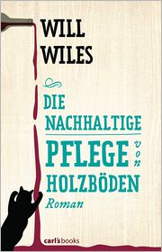 Will Wiles  Sabine Lohmann - Die nachhaltige Pflege von Holzböden