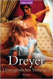 Christiane Meyer Eileen Dreyer - Unvergessliches Verlangen: Roman