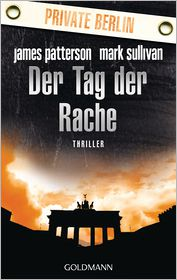 James Patterson, Mark Sullivan  Helmut Splinter - Der Tag der Rache. Private Berlin