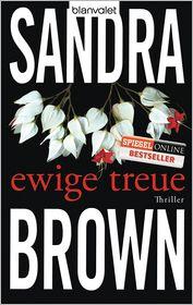 Sandra Brown  Christoph Göhler - Ewige Treue