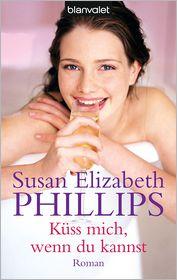 Susan Elizabeth Phillips  Eva Malsch - Küss mich, wenn du kannst