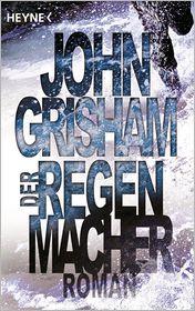 John Grisham - Der Regenmacher