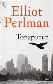 Grete Osterwald Elliot Perlman - Tonspuren : Roman