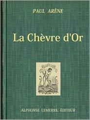 Paul Arène - La Chèvre d'Or (Illustrated)