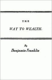 Benjamin Franklin - Franklin's Way to Wealth (Illustrated)