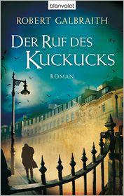 Kristof Kurz, Robert Galbraith, Wulf Bergner  Christoph Göhler - Der Ruf des Kuckucks