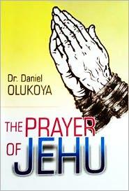 Dr. D. K. Olukoya - The Prayer of Jehu
