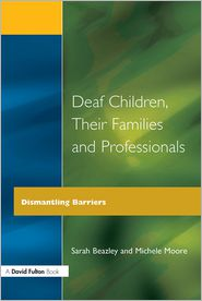 Sarah Beazley  Michele C. Moore - Deaf Children and Their Families